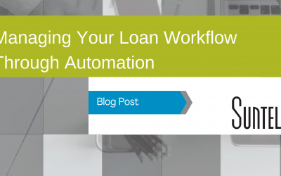 Managing Your Loan Workflow Through Automation